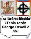 Libro de 1984 La Gran Movida ¿tenía Razón George Orwell O No?