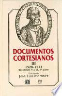 Libro de Documentos Cortesianos: 1528 1532, Secciones V A Vi (primera Parte)