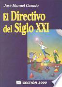 Libro de El Directivo Del Siglo Xxi