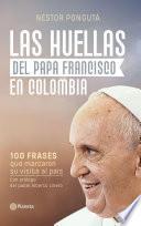 Libro de Las Huellas Del Papa Francisco En Colombia