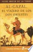 Libro de Al Gazal, El Viajero De Los Dos Orientes