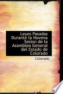 Libro de Leyes Pasadas Durante La Novena Sesion De La Asamblea General Del Estado De Colorado