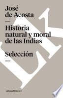 Libro de Historia Natural Y Moral De Las Indias. Selección
