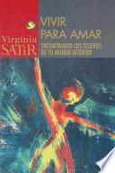 Libro de Vivir Para Amar / Live To Love: An Encounter With The Treasures Of Your Inner World