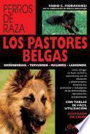 Libro de Los Pastores Belgas: Groenendael   Tervueren   Malinois   Laekenois