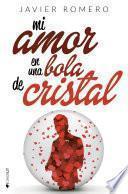 Libro de Mi Amor En Una Bola De Cristal