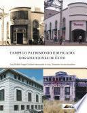 Libro de Tampico, Patrimonio Edificado