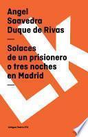 Libro de Solaces De Un Prisionero O Tres Noches En Madrid