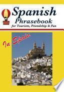 Libro de Spanish Phrasebook For Tourism, Friendship & Fun In Spain