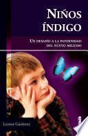 Libro de Niños índigo. Un Desafío A La Paternidad Del Nuevo Milenio.