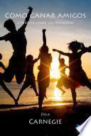 Libro de Cómo Ganar Amigos E Influir Sobre Las Personas