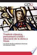 Libro de Tradicio Classica, Pensament Cristia I Educacio De La Dona A Vives