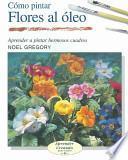 Libro de CÓmo Pintar Flores Al Óleo