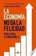 Libro de La Economía No Da La Felicidad