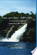 Libro de Crisis, ¿qué Crisis?… (2.007 2.015) Los Secretos De La Crisis. Lo Que No Te Han Contado.