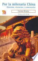 Libro de Por La Milenaria China: Historia, Vivencias Y Comentarios