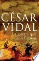 Libro de La Guerra Que Ganó Franco