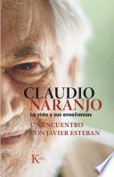 Libro de Claudio Naranjo. La Vida Y Sus Enseñanzas