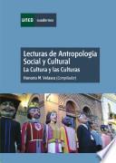 Libro de Lecturas De Antropología Social Y Cultural. La Cultura Y Las Culturas