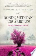 Libro de Donde Meditan Los árboles. Respuestas Del Alma