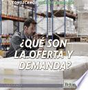Libro de ¿qué Son La Oferta Y Demanda? (what Are Supply And Demand?)
