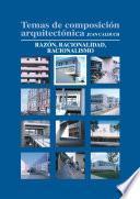 Libro de Temas De Composición Arquitectónica. 2.razón Y Racionalidad