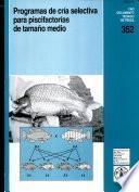 Libro de Programas De Cria Selectiva Para Piscifactorias De Tamano Medio