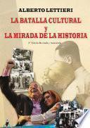 Libro de La Batalla Cultural Y La Mirada De La Historia
