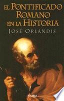 Libro de El Pontificado Romano En La Historia