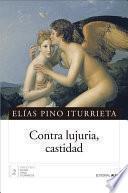 Libro de Contra Lujuria, Castidad
