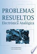 Libro de Problemas Resueltos De Electrónica Analógica