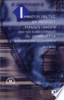 Libro de Impactos Del Tlc En México Y Estados Unidos
