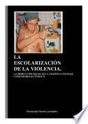 Libro de La Escolarización De La Violencia