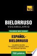 Libro de Vocabulario Español Bielorruso   7000 Palabras Más Usadas