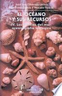 Libro de El Océano Y Sus Recursos, Iv. Las Ciencias Del Mar: Oceanografía Biológica