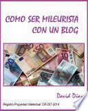 Libro de Como Ser Mil Eurista Con Un Blog