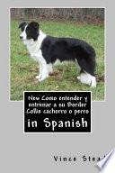 Libro de New Como Entender Y Entrenar A Su Border Collie Cachorro O Perro