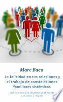 Libro de La Felicidad En Tus Relaciones Y El Trabajo De Constelaciones Familiares Sistémicas
