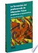 Libro de La Formación Del Profesorado De Educación Física: Problemas Y Expectativas