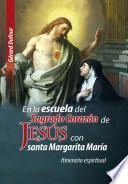 Libro de En La Escuela Del Sagrado Corazón De JesÚs Con Santa Margarita María