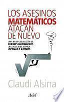 Libro de Los Asesinos Matemáticos Atacan De Nuevo: Una Nueva Selección De Errores Matemáticos De Los Cuales Somos Víctimas O Autore