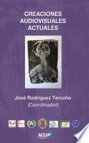 Libro de Creaciones Audiovisuales Actuales