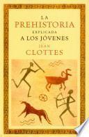 Libro de La Prehistoria Explicada A Los Jóvenes