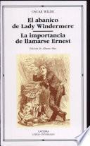 Libro de El Abanico De Lady Windermere; La Importancia De Llamarse Ernest