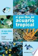 Libro de El Gran Libro Del Acuario Tropical