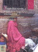 Libro de Contribuciones Al Análisis De La Migración Internacional Y El Desarrollo Regional En México