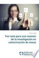 Libro de Tres Tesis Para Una Revisión De La Investigación En Comunicación De Masas