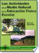 Libro de Las Actividades En El Medio Natural En La Educación Física Escolar