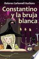 Libro de Constantino Y La Bruja Blanca