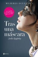 Libro de Mujeres Ocultas, 1. Tras Una Máscara